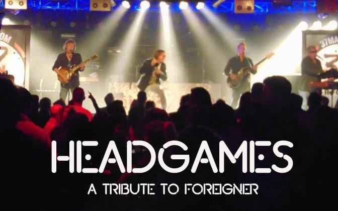 Head Games - A Foreigner Tribute (Starts at 9pm)