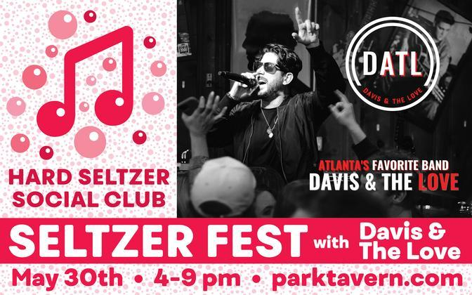 Hard Seltzer Social Club Presents Seltzer Fest with Davis & The Love